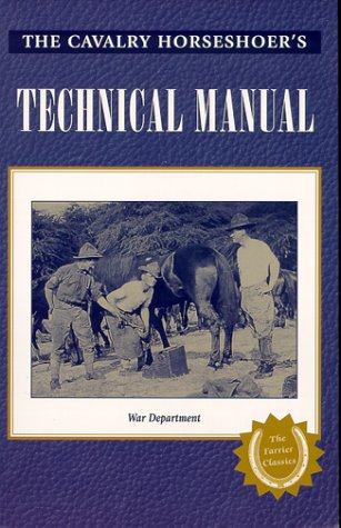 9780944079324: The Cavalry Horseshoer's Technical Manual (War Department Technical Manual, Tm 2-220.)