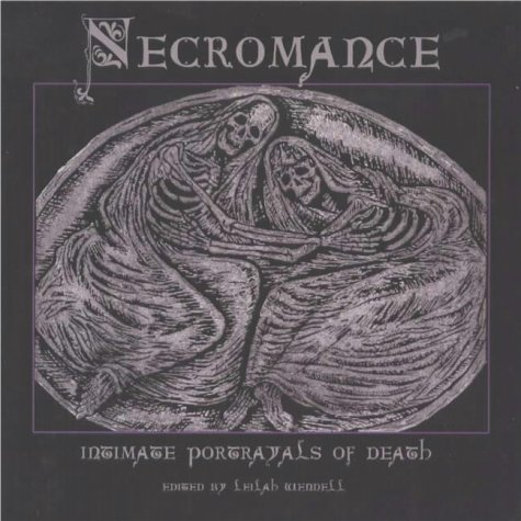 Necromance: Intimate Portrayals of Death: Wendell, Leilah