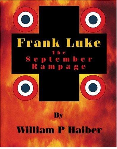9780944089217: Frank Luke: The September Rampage