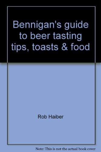 9780944089279: Bennigan's guide to beer tasting tips, toasts & food