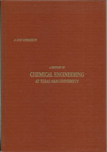 9780944091074: A Unit Operation: A History of Chemical Engineering at Texas A&M University