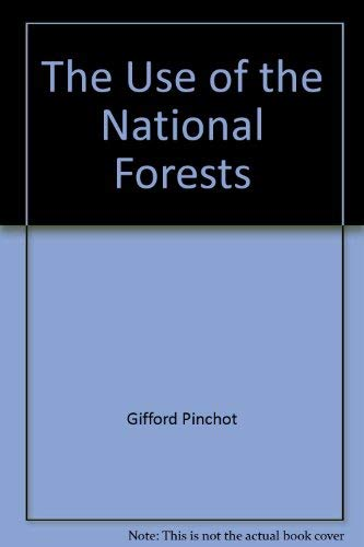 9780944091081: The Use of the National Forests