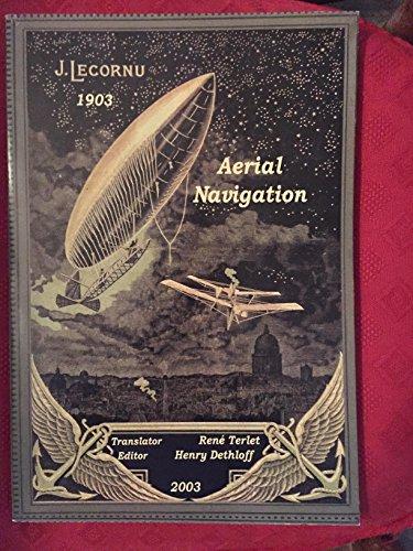 Aerial Navigation: La Navigation Aerienne : a: J. LeCornu, J.