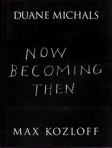Now Becoming Then: Max Kozloff