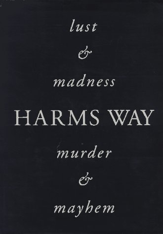 Harms Way: Lust and Madness, Murder and: Witkin, Joel-Peter
