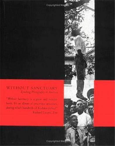 WITHOUT SANCTUARY: LYNCHING PHOTOGRAPHY IN AMERICA - Allen, James, Hilton Als, Congressman John Lewis & Leon F. Litwack. James Allen, Editor