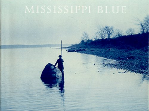 Mississippi Blue - The Photographs of Henry P. Bosse