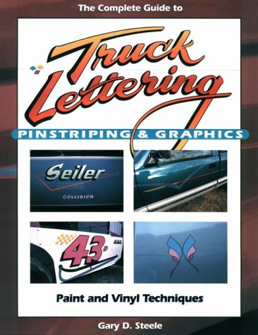 9780944094020: Complete Guide to Truck Lettering, Pinstriping & Graphics