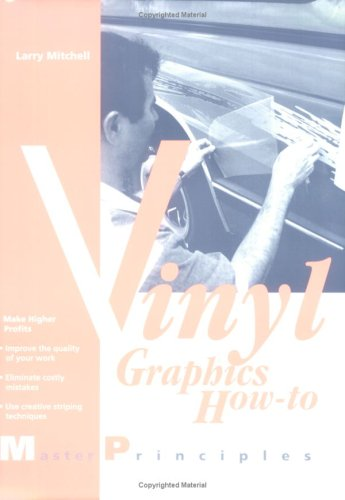 9780944094136: Vinyl Graphics How-To: Master Principles