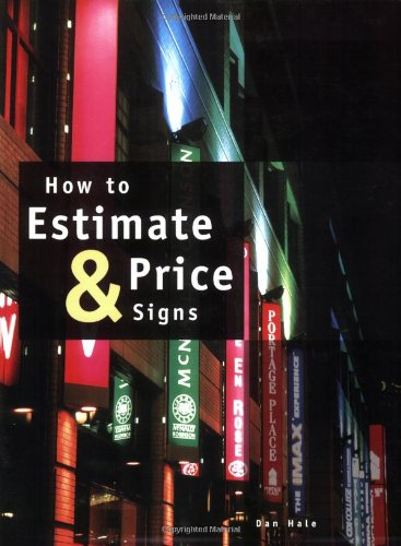 How to Estimate & Price Signs: Dan Hale