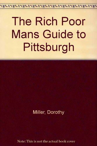 9780944101131: The Rich Poor Mans Guide to Pittsburgh