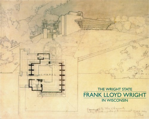 9780944110270: The Wright State: Frank Lloyd Wright in Wisconsin
