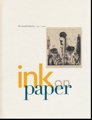 Ink on Paper: The Quad / Collection, 1971-1996