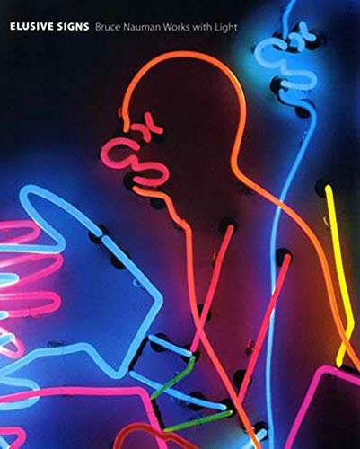 9780944110836: Elusive Signs: Bruce Nauman Works with Light