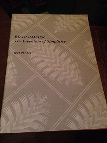 9780944110850: Biedermeier: The Invention of Simplicity [Hardcover] by Unnamed