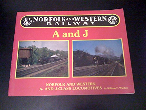 Norfolk and Western Railway A and J Class Locomotives: Warden, William E