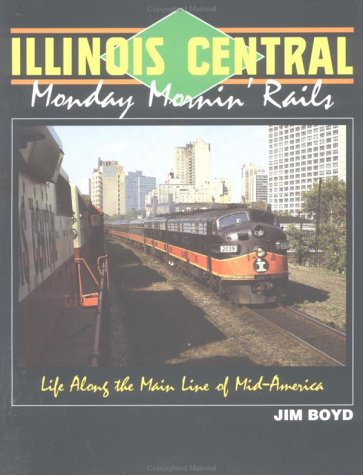 Illinois Central: Monday Mornin' Rails: Boyd, Jim