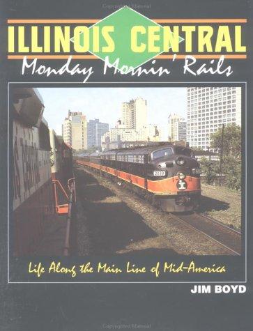 9780944119136: Illinois Central: Monday Mornin' Rails