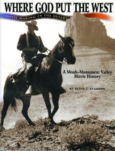 9780944123027: Where God Put the West: Movie Making in the Desert : A Moab - Monument Valley Movie History
