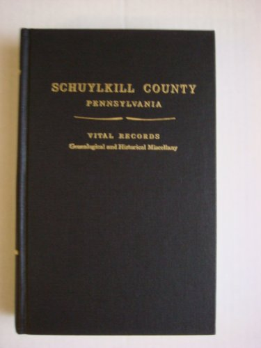 Schuylkill County, Pennsylvania: Vital Records, Genealogical and