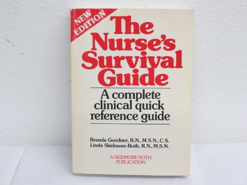 The Nurse's Survival Guide (0944132758) by Goodner, Brenda; Skidmore-Roth, Linda
