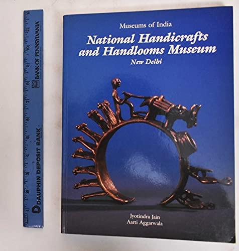 National Handicrafts and Handlooms Museum New Delhi: Jain, Jyotindra &