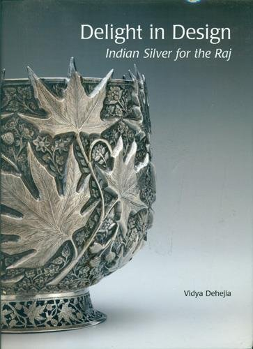9780944142431: Delight in Design: Indian Silver for the Raj