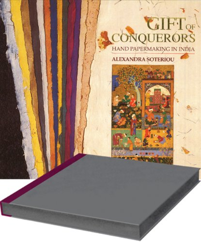 Gift of the Conquerors: Hand Paper-Making in India: Soteriou, Alexandra