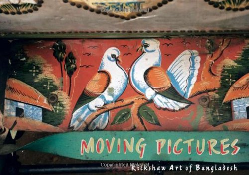 9780944142639: Moving Picture: The Rickshaw Art of Bangladesh