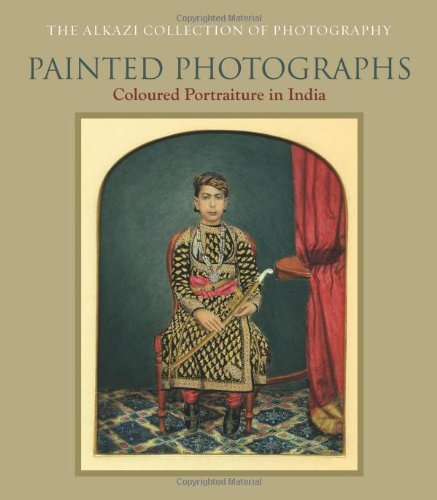9780944142950: Painted Photographs: Coloured Portraiture in India