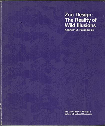 9780944150009: Zoo Design: The Reality of Wild Illusions