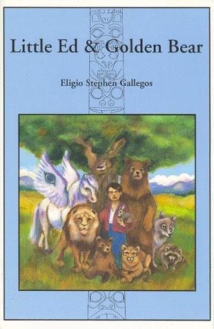 Little Ed & Golden Bear: Gallegos, Eligio Stephen
