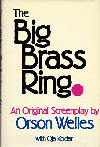 9780944166017: The big brass ring: An original screenplay