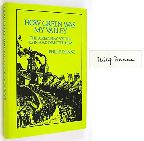 How Green Was My Valley: The Screenplay for the Darryl F. Zanuck Film Production Directed by John ...