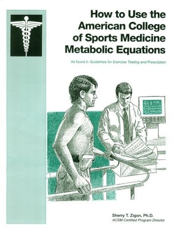 9780944183069: How to Use the Acsm Metabolic Equations