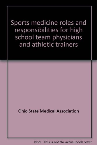 9780944183205: Sports medicine roles and responsibilities for high school team physicians and athletic trainers