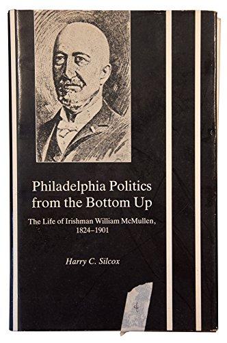 Philadelphia Politics from the Bottom Up: The: Harry C. Silcox