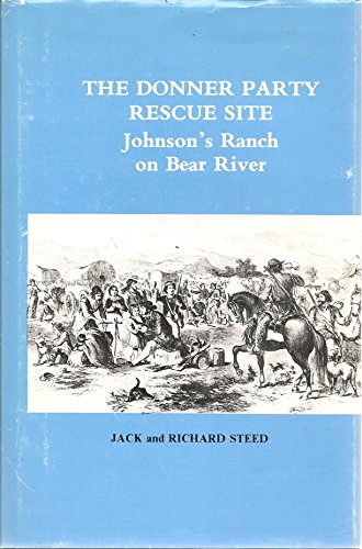 9780944194119: Donner Party Rescue Site