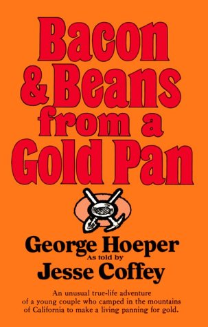 BACON AND BEANS FROM A GOLD PAN: Coffey, Jesse L. and George Hoeper