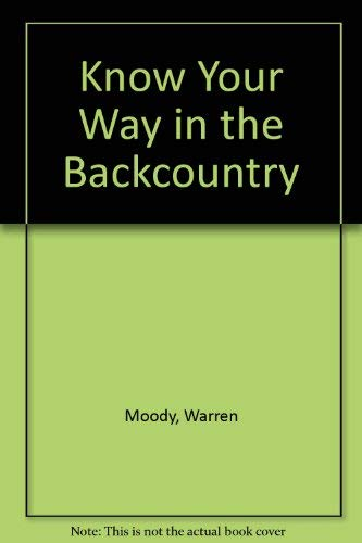 9780944194188: Know Your Way in the Backcountry