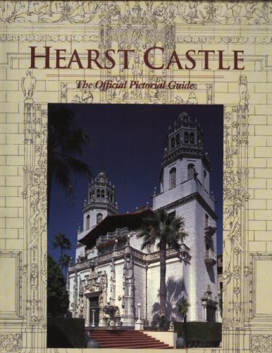 Hearst Castle : The Official Pictorial Guide
