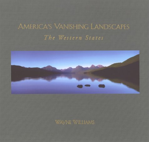 America's Vanishing Landscapes: The Western States