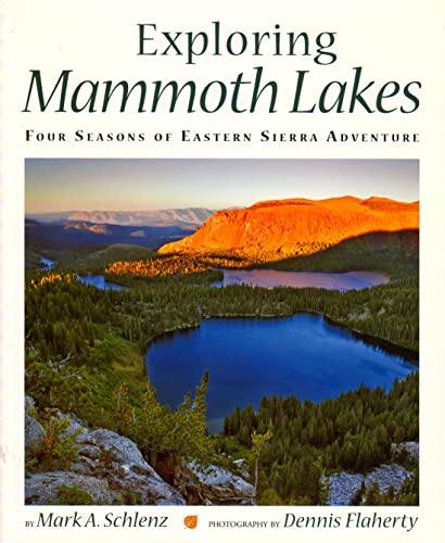 9780944197783: Exploring Mammoth Lakes: Four Seasons of Eastern Sierra Adventure (Companion Press Series)