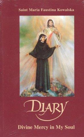 Diary of Saint Maria Faustina Kowalska: Divine Mercy in My Soul, Revised Edition: Saint Maria ...