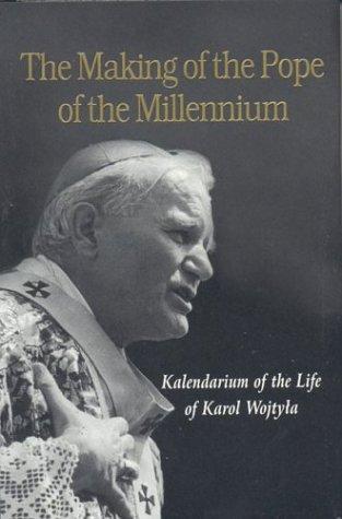 Making Of The Pope Of The Millennium: Kalendarium of the Life of Karol Wojtyla: Adam Boniecki