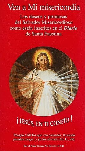 9780944203590: Ven A Mi Misericordia: Los Deseos y Promesas del Salvador Misericordioso Como Estan Inscritos en el Diario de Santa Faustina