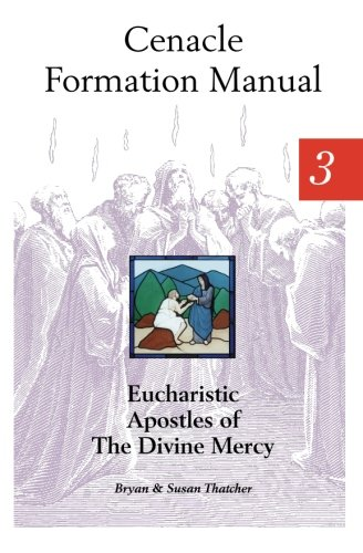 9780944203651: Cenacle Formation Manual 3: Eucharistic Apostles of the Divine Mercy