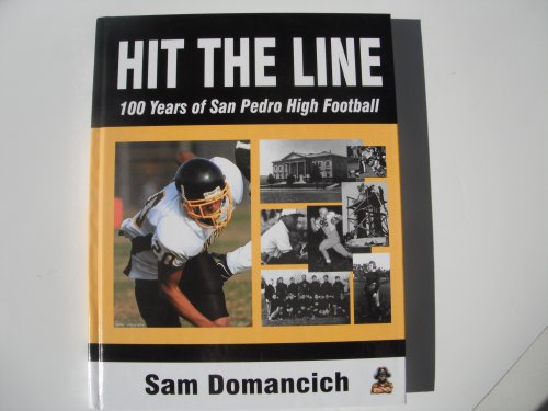 Signed* Hit the Line : 100 Years of San Pedro High Football: SAN DOMANCICH