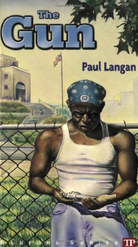 The Gun (Bluford High Series #6): Langan, Paul