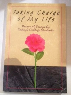 9780944210628: Taking Charge of My Life: Personal Essays by Today's College Students